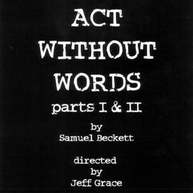 Act Without Words I & II