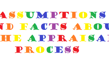 Assumptions and Facts About the Appraisal Process