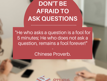 Don't be afraid to ask questions.