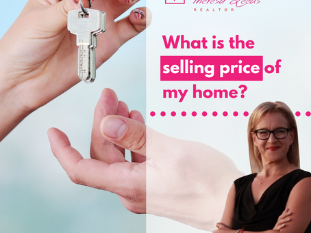 What is the selling price of my home?  -  Theresa Leeds