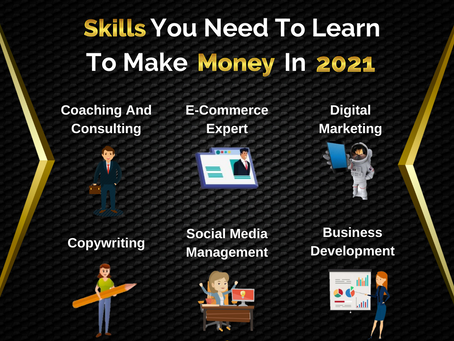 Skills you need to learn to make money in 2021  |  Business Tips