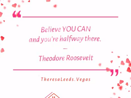 Real Estate Quotes - Theresa Leeds  |  Believe