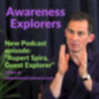 Awareness Explorers podcast Episode 9: Rupet Spira, Guest Explorer