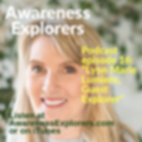 Awareness Explorers podcast Episode 16 Lynn Marie Lumiere, Guest Explorer