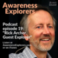 Awareness Explorers podcast Episode 19 Rick Archer Guest Explorer