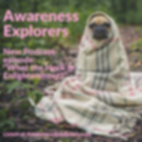 Awareness Explorers podcast Episode 6: What the Heck is Enlightenment?