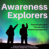 Awareness Explorers podcast Episode 0: Introduction to Awareness Explorers