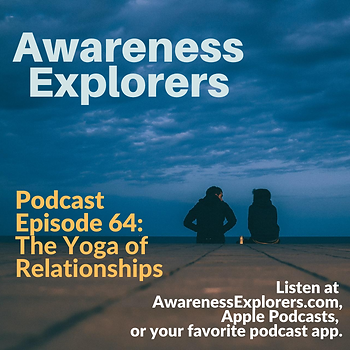 AE Episode 64 The Yoga of Relationships.
