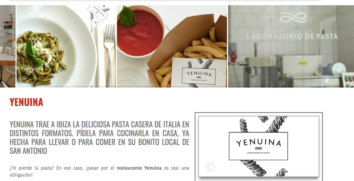 CLIENT:  Yenuina Ibiza  ​  YENUINA THE #PASTAEXPERIENCE  ​  2020 Ibiza, Spain    Social media & digital marketing.  ​   Content creation, social media management and digital marketing, to bring all the flavors of this amazing Italian restaurant and pasta shop, to all its potential customers.    ​  IBILANDERS  Giada Forneris: social media and digital marketing. Lorenzo Melissari: photography.