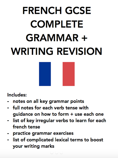 FRENCH GCSE + IGCSE COMPLETE WRITING AND GRAMMAR NOTES