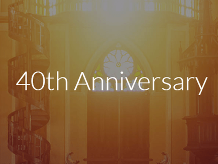 Come Celebrate Our 40th Anniversary with Us!