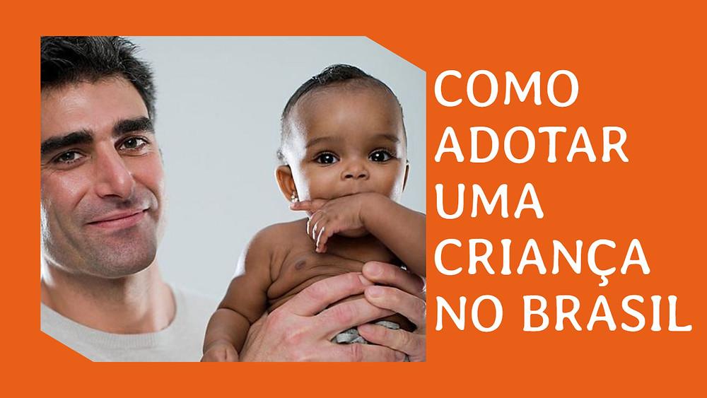 PROCEDIMENTOS PARA ADOTAR UMA CRIANÇA NO BRASIL