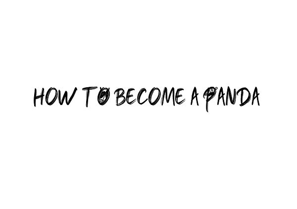 HOW TO BECOME A PANDA-Yedda_Page_01.jpg