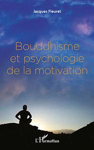 fundamental Buddhism, motivation psychology,  Jacques Fleuret, l'harmattan