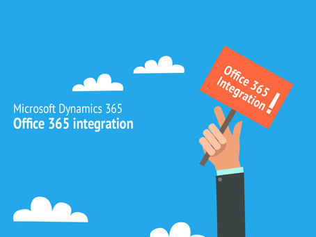 DYNAMICS 365 INTEGRATION WITH OFFICE 365 — A WINNING COMBINATION
