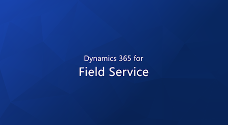 MENGENAL DYNAMICS 365 FIELD SERVICES
