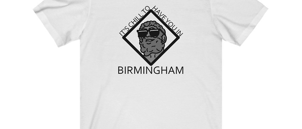It's Chill To Have You In Birmingham Unisex Jersey Short Sleeve Tee