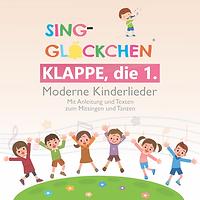 Sing-Glöckchen CD Klappe die 1. Moderne Kinderlieder CD