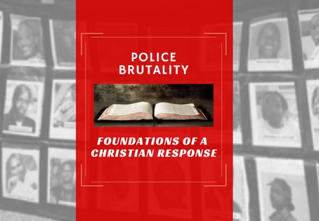 Police Brutality - Foundations of a Christian Response (Part 2, Black America: The Hunted)
