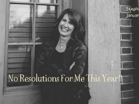 No Resolutions For Me This Year!
