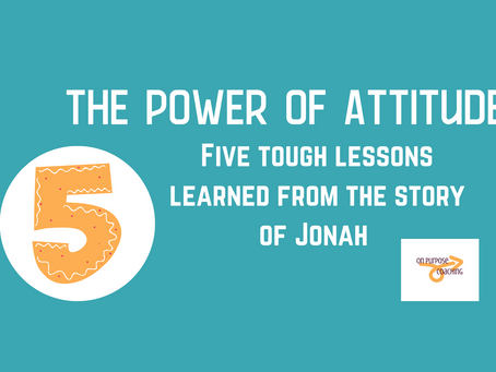 The Power of Attitude: Five Tough Lessons Learned from Jonah