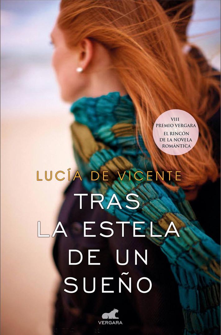 Tras la estela de un sueño, Lucía de Vicente