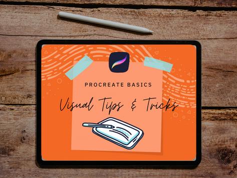 PROCREATE BASICS | VISUAL TIPS & TRICKS