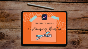 PROCREATE BASICS | CUSTOMIZING YOUR BRUSHES