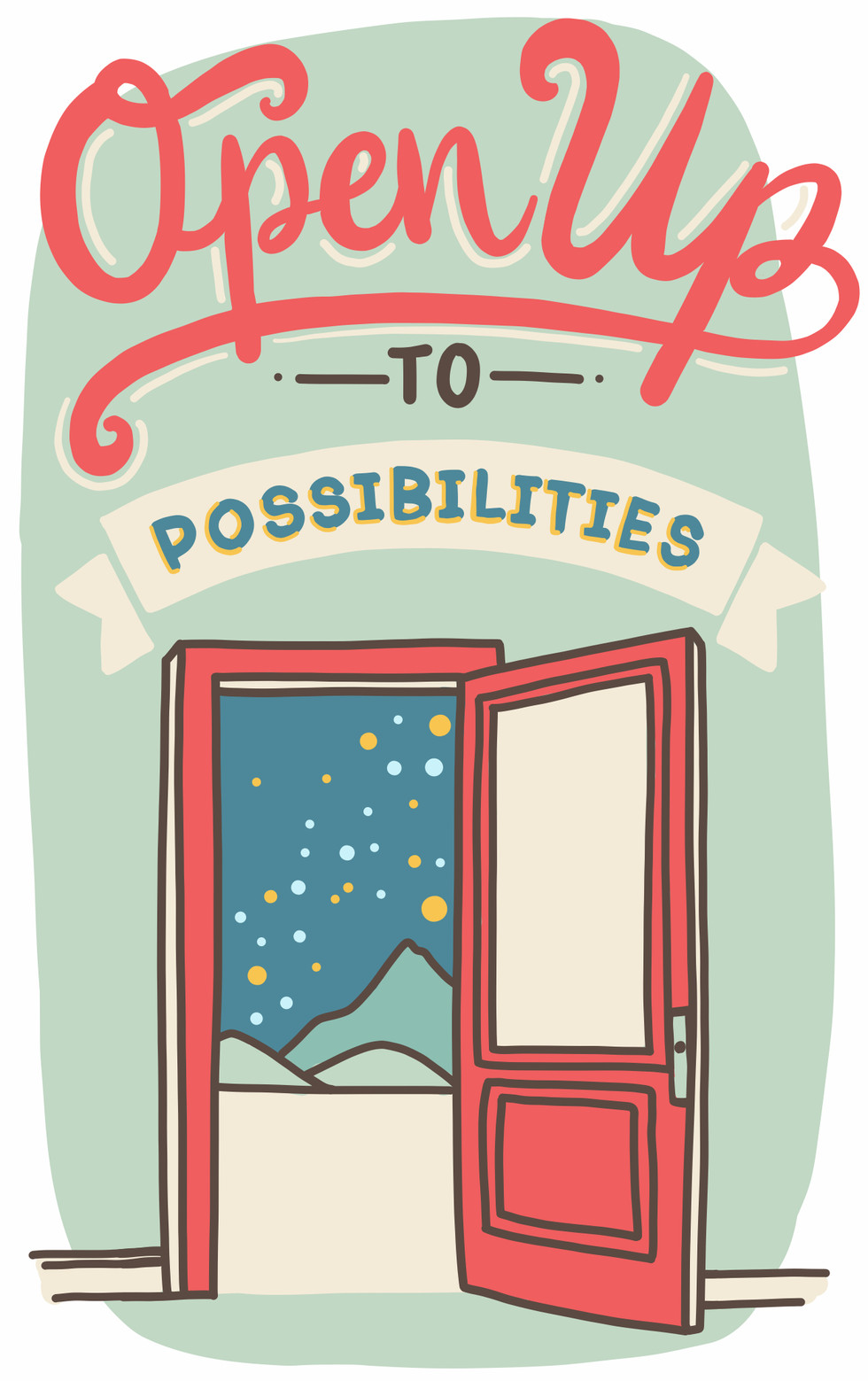 Open Up to Possibilities