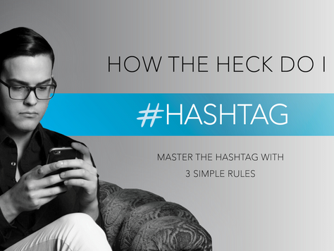 How The Heck Do I #Hashtag?