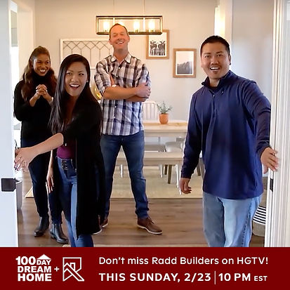 Radd Builders on HGTV 100 Day Dram Home