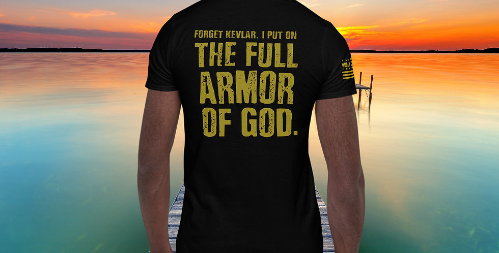 """""""Forget kevlar.  I put on The Full Armor of God"""" - comfort tee"""