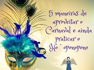 5 maneiras de aproveitar o Carnaval e praticar o Ho'oponopono