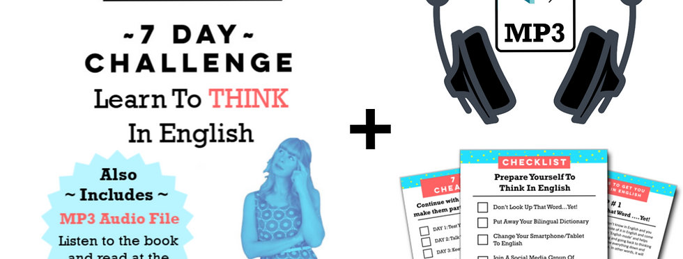 Ebook + Audio book: Learn To Think In English - The 7 Day Challenge