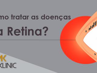 Como tratar as doenças da Retina?