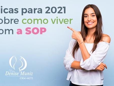 Dicas para 2021 sobre como viver com a SOP