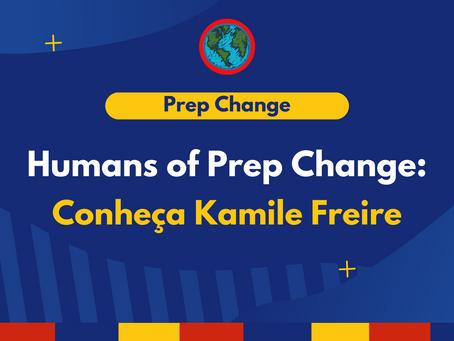 Humans of Prep Change: Conheça Kamile Freire