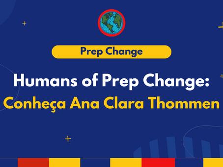 Humans of Prep Change: Conheça Ana Clara Maia