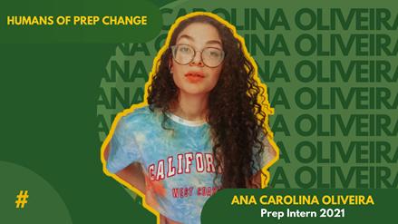 Humans of Prep Change: Conheça Ana Carol Oliveira