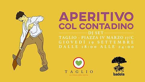 19/09/19. Aperitivo col contadino: Badola special guest.