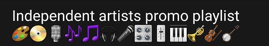 Independent artists promo playlist 🎨📀🎙🎶🎵🎧🎤🎛🎚🎹🎺🎻🪕🥁🪘🎷📻
