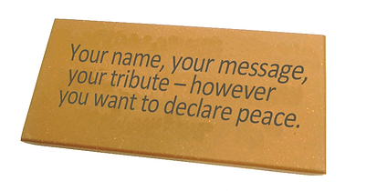 A sample Tribute Tile for you to place your message of peace.