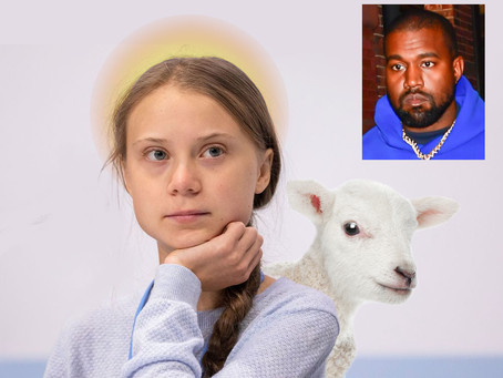Christian Leaders elect Greta Thunberg as the Second Coming of Christ. Kanye not even considered.