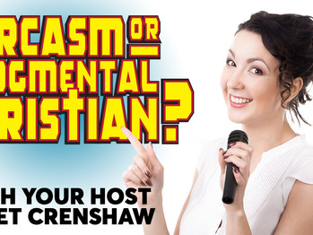 NBC developing new game show: Sarcasm or Judgmental Christian.