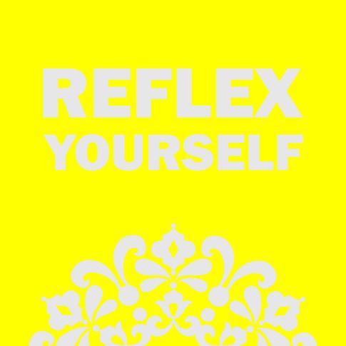 Reflex yourself