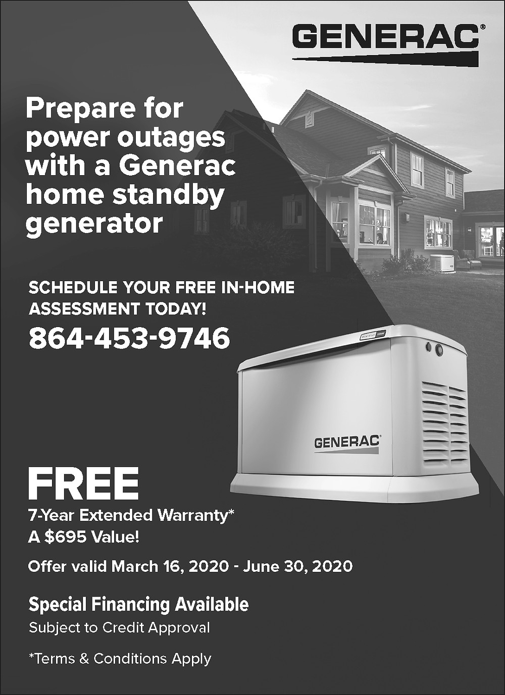 Prepare for power outages with a Generac home standby generator. Call 864-453-9746 for your free in home assessment.