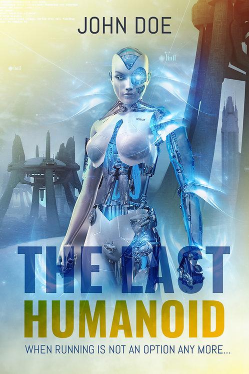 The Last Humanoid Series