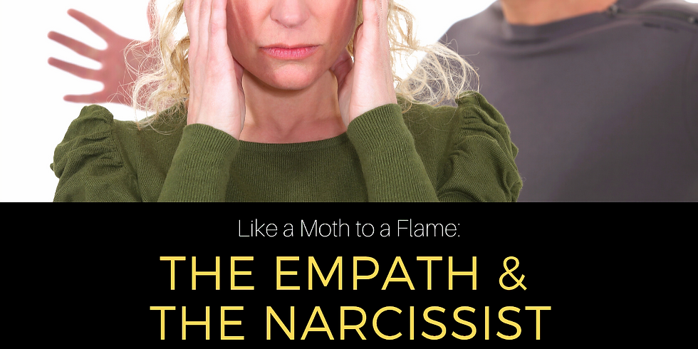 Like a Moth to a Flame:  The Empath and the Narcissist
