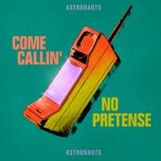Astronauts - Come Callin'/No Pretense