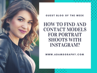 How to Find and Contact Models for Portrait Shoots With Instagram? (Guest Blog of the Week)